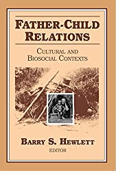 Father-Child Relations: Cultural and Biosocial Contexts (Foundations of Human Behavior)