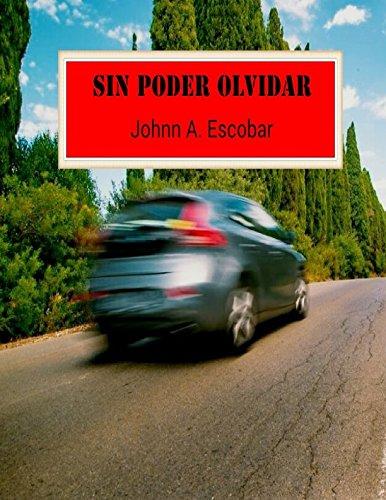 Sin Poder Olvidar por Johnn A Escobar