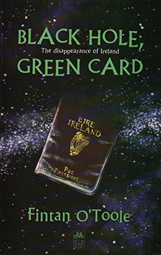 Black Hole Green Card by Fintan O'Toole (1-Dec-1994) Paperback