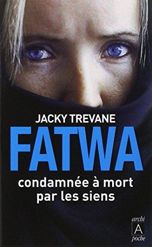 Fatwa : Condamnée à mort par les siens