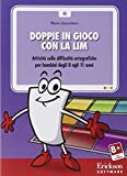 Doppie in gioco con la LIM. Attività sulle difficoltà ortografiche per bambini dagli 8 agli 11 anni. CD-ROM