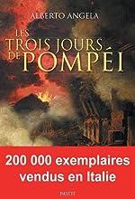 Les trois jours de Pompei de Alberto Angela