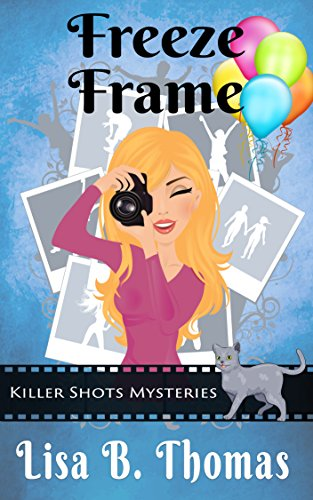Freeze Frame (Killer Shots Mysteries Book 2) (English Edition)