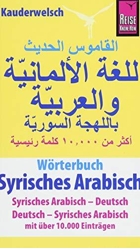 Wörterbuch Syrisches Arabisch (Syrisches Arabisch – Deutsch, Deutsch – Syrisches Arabisch): Reise Know-How Kauderwelsch-Wörterbuch