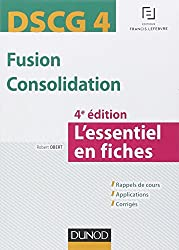 DSCG 4 - Fusion Consolidation - 4e éd - L'essentiel en fiches