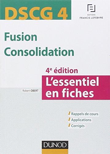 Fusion Consolidation DSCG 4 : L'essentiel en fiches par Robert Obert