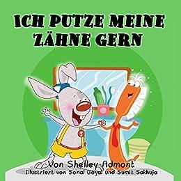 Ich putze meine Zähne gern I Love to Brush My Teeth (German Bedtime Collection)
