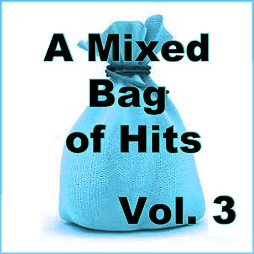 A Mixed Bag of Hits, Vol. 3