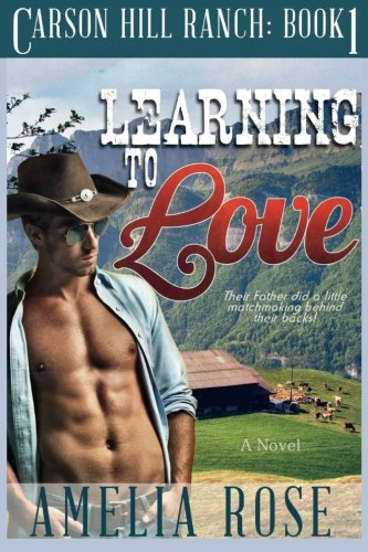 Learning To Love: Contemporary Cowboy Romance: Volume 1 (Carson Hill Ranch)