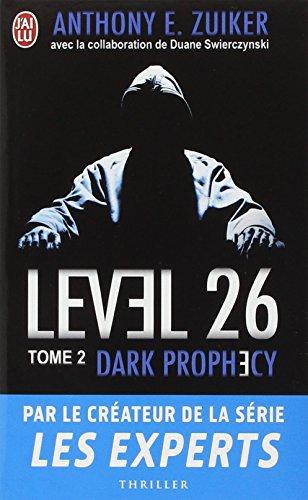 Level 26, Tome 2 : Dark prophecy par Anthony E. Zuiker