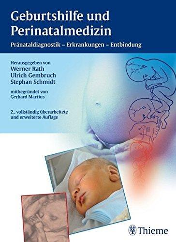 Geburtshilfe und Perinatalmedizin: Pränataldiagnostik - Erkrankungen - Entbindung (2010-07-14)