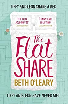 The Flatshare: The bestselling romantic comedy of 2019 by [O'Leary, Beth]