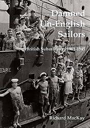 Damned Un-English Sailors: British Submariners 1901-1945