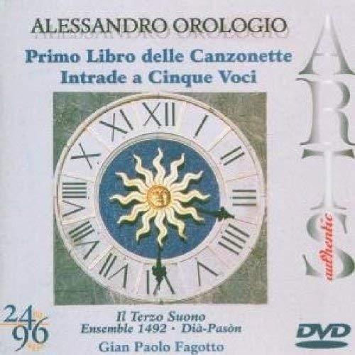 Preisvergleich Produktbild Alessandro Orologio: Primo Libro delle Canzonette; Intrade a Cinque Voci [DVD Audio] by Gian Paolo Fagotto