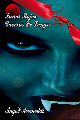 Lunas Rojas: Guerras de Sangre