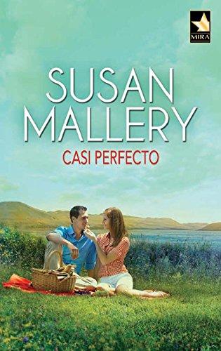 Casi perfecto: Un romance dorado (2) (Mira) por SUSAN MALLERY