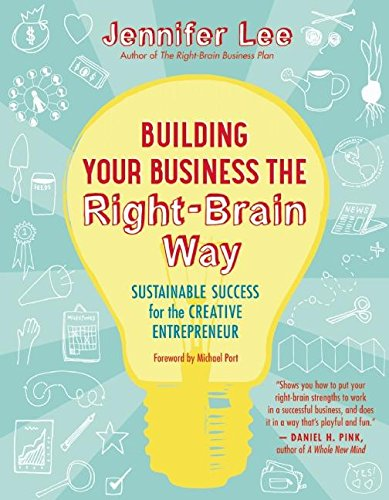 Building Your Business The Right Brain Way Sustainable Success For The Creative Entrepreneur