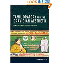 Tamil Oratory and the Dravidian Aesthetic (Cultures of History)