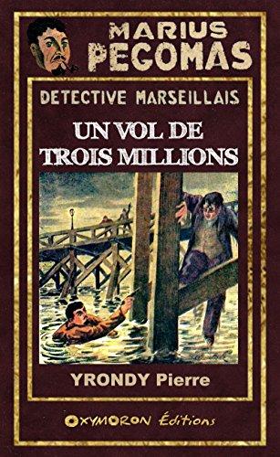 Marius Pgomas - Un vol de trois millions
