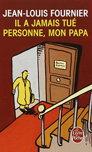 Il a jamais tué personne, mon papa par Jean-Louis Fournier