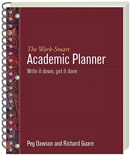 The Work-Smart Academic Planner: Write It Down, Get It Done by Peg Dawson EdD (2015-05-01)