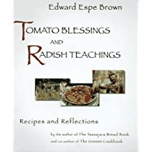 Tomato Blessings and Radish Teachings by Edward Espe Brown (1997-04-14)