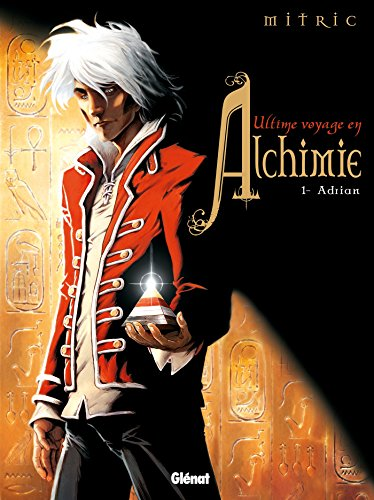 Ultime Voyage en Alchimie - Tome 01: Adrian