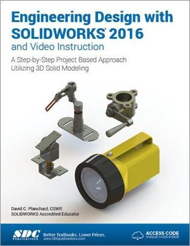 Pdf Download Engineering Design With Solidworks 2016 Including Unique Access Code Full Ebook By David Planchard 1erdtyfvytfgvt