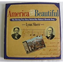 America the Beautiful: The Stirring True Story Behind Our Nation's Favorite Song by Lynn Sherr (2001-03-27)