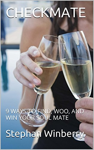 CHECKMATE: 9 WAYS TO FIND, WOO, AND WIN YOUR SOUL MATE (15 Minutes To Happiness Series of books) (English Edition)