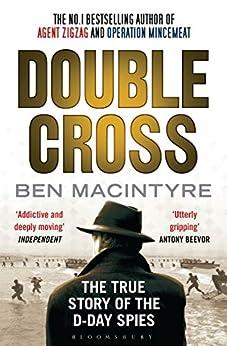 Double Cross: The True Story of The D-Day Spies par [Macintyre, Ben]