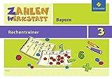 Zahlenwerkstatt - Rechentrainer Bayern: Rechentrainer 3