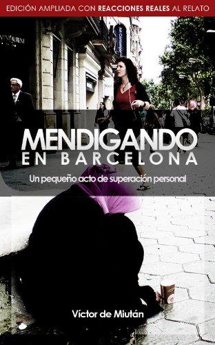 Mendigando en Barcelona: Un pequeño acto de superación personal por Víctor De Miután
