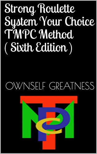 Strong Roulette System Your Choice TMPC Method ( Sixth Edition ) (English Edition)