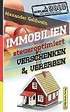 Immobilien steueroptimiert verschenken & vererben: Erbfolge durch Testament...