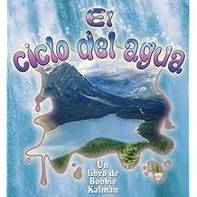 El Ciclo del Agua (Cambios Que Suceden En La Naturaleza/Nature's Changes)