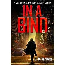 In A Bind: A Private Investigator Crime and Suspense Mystery Thriller (California Corwin P. I. Mystery Series Book 2) (English Edition)