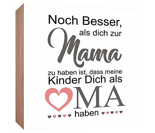 Gravurenalarm Holzbild 15 x 15 x 3 cm - Noch Besser als Dich zur Mama zu haben ist - Geschenk zum Muttertag - zum Stellen