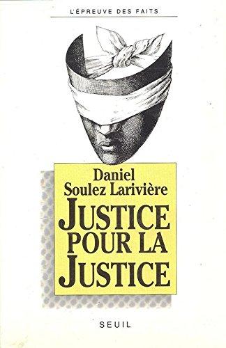 Justice pour la justice par Daniel Soulez lariviere