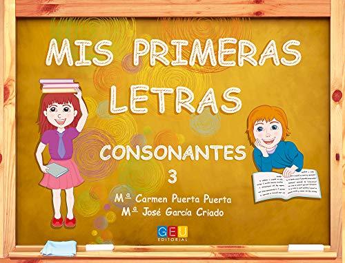 Mis Primeras Letras - Consonantes 3 por Mª Carmen Puerta Puerta
