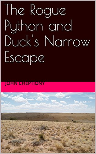 The Rogue Python and Duck's Narrow Escape (The Great Rift Series Book 2) (English Edition) (Python-sammlung)