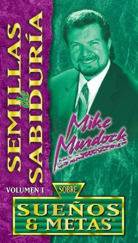 Semillas de Sabiduría Sobre Sueños & Metas por Mike Murdock