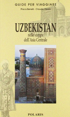 Uzbekistan. Nelle steppe dell'Asia Centrale