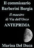 Il commissario Barberini Borgia - Il maestro di Via dell'Orco - Anteprima (Italian Edition)