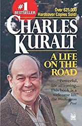 A Life on the Road by Charles Kuralt (1995-03-01)