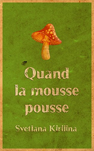 Quand La Mousse Pousse [Pdf/ePub] eBook