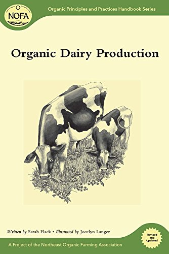 Organic Dairy Production (Organic Principles and Practices Handbook)