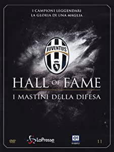 Juventus 11 - Hall Of Fame - I Mastini Della Difesa