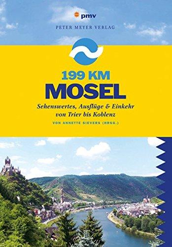 Preisvergleich Produktbild 199 km Mosel: Sehenswertes, Ausflüge & Einkehr zwischen Trier und Koblenz