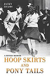 Hoop Skirts and Ponytails: A Fifties Memoir